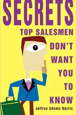 Secrets Top Salesmen Don't Want You to Know