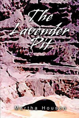 The Lavender Pit