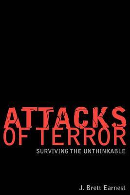Attacks of Terror: Surviving the Unthinkable