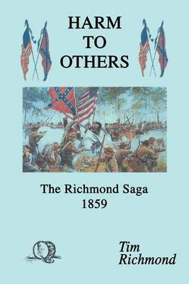 Harm to Others: The Richmond Saga 1859