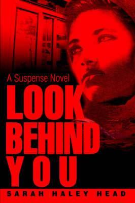 Look Behind You: A Suspense Novel