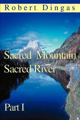 Sacred Mountain Sacred River: Part I