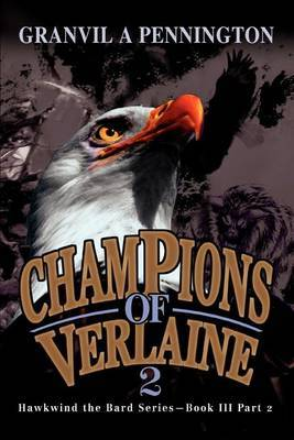 Champions of Verlaine 2: Hawkwind the Bard Series--Book III Part 2