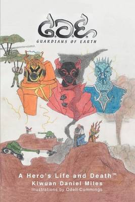 Guardians of Earth: A Hero's Life and Deathtm