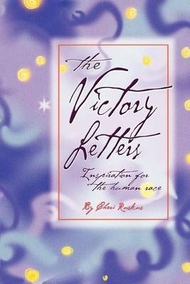 The Victory Letters: Inspiration for the Human Race