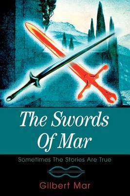 The Swords of Mar: Sometimes the Stories Are True
