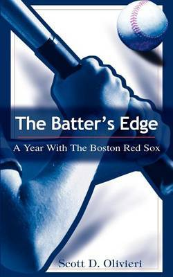 The Batter's Edge: A Year with the Boston Red Sox