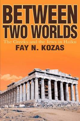 Between Two Worlds: The Greeks and the Jews in Haiku