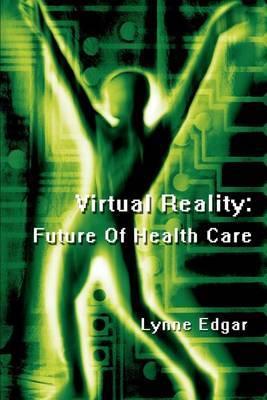 Virtual Reality: Future of Health Care
