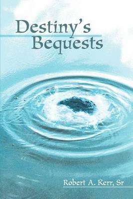 Destiny's Bequests