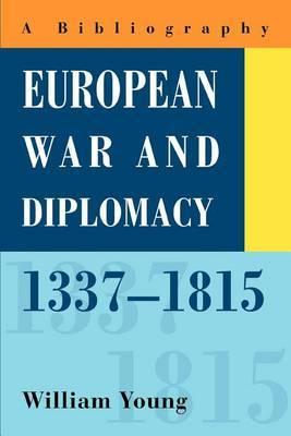 European War and Diplomacy, 1337-1815: A Bibliography