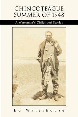 Chincoteague Summer of 1948: A Waterman's Childhood Stories