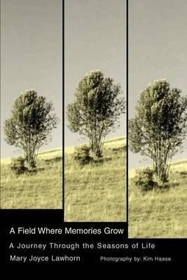 A Field Where Memories Grow: A Journey Through the Seasons of Life