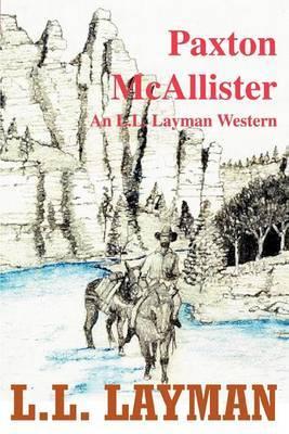 Paxton McAllister: An L.L. Layman Western