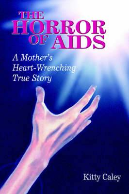 The Horror of AIDS: A Mother's Heart-Wrenching True Story