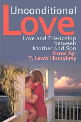 Unconditional Love: Love and Friendship Between Mother and Son