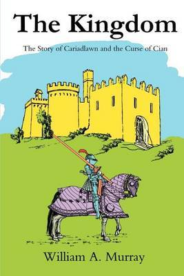 The Kingdom: The Story of Cariadlawn and the Curse of Cian