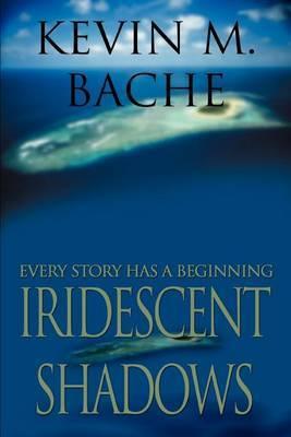 Iridescent Shadows: Every Story Has a Beginning