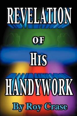 Revelation of His Handywork