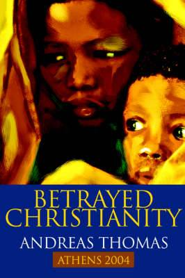 Betrayed Christianity: Athens 2004