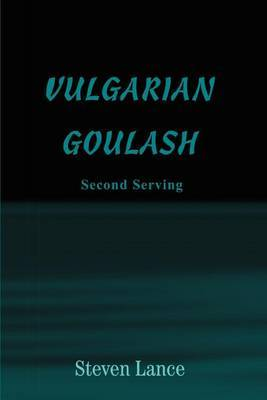 Vulgarian Goulash: Second Serving