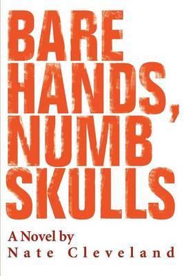 Bare Hands, Numb Skulls