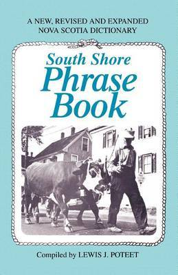 South Shore Phrase Book: A New, Revised and Expanded Nova Scotia Dictionary