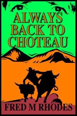 Always Back to Choteau