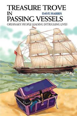 Treasure Trove in Passing Vessels: Ordinary People Leading Intriguing Lives