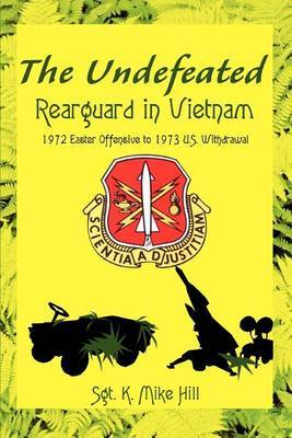 The Undefeated: Rearguard in Vietnam