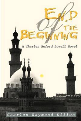 End of the Beginning: A Charles Buford Lowell Novel