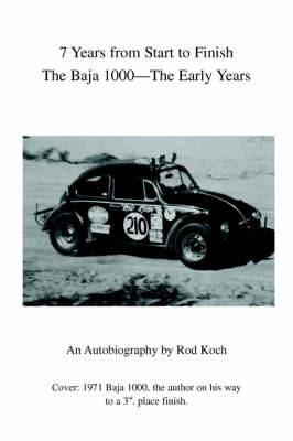 7 Years from Start to Finish: The Baja 1000--The Early Years