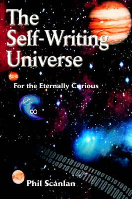 The Self-Writing Universe: For the Eternally Curious
