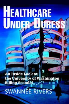 Healthcare Under Duress: An Inside Look at the University of Washington Billing Scandal