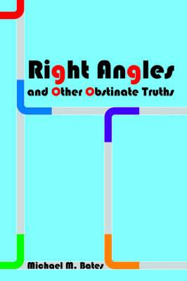 Right Angles and Other Obstinate Truths