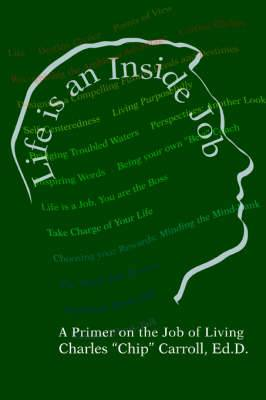 Life Is an Inside Job: A Primer on the Job of Living
