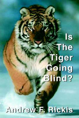 Is the Tiger Going Blind?