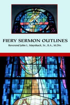 Fiery Sermon Outlines