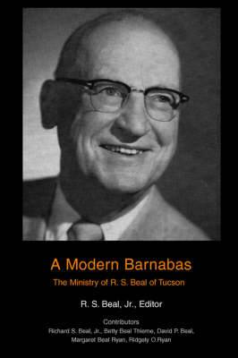 A Modern Barnabas: The Ministry of R. S. Beal of Tucson
