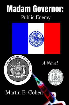 Madam Governor: Public Enemy: A Novel