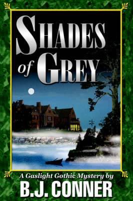 Shades of Grey: A Gaslight Gothic Mystery