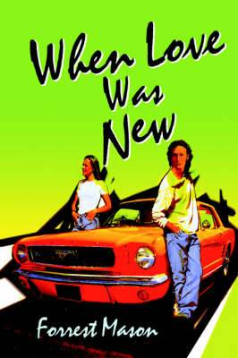 When Love Was New