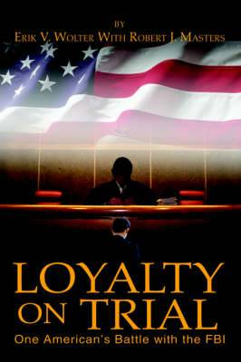 Loyalty on Trial: One American's Battle with the FBI
