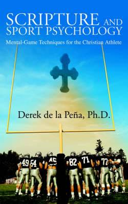 Scripture and Sport Psychology: Mental-Game Techniques for the Christian Athlete