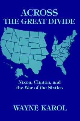 Across the Great Divide: Nixon, Clinton, and the War of the Sixties