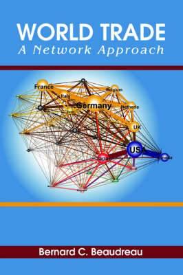 World Trade: A Network Approach