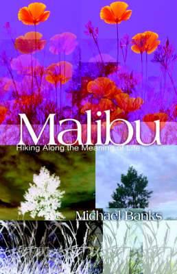 Malibu: Hiking Along the Meaning of Life
