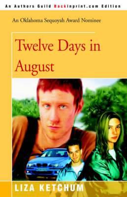 Twelve Days in August