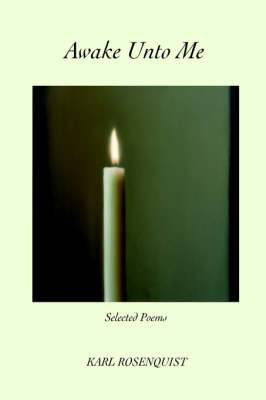 Awake Unto Me: Selected Poems