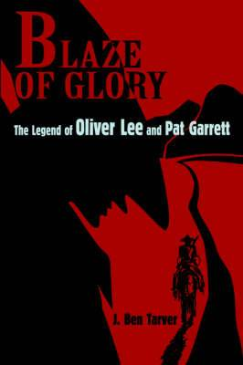 Blaze of Glory: The Legend of Oliver Lee and Pat Garrett